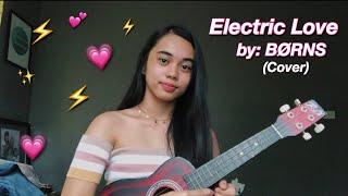 Electric Love by BØRNS (Cover) | Bea Fernando