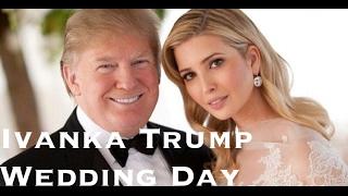 Ivanka Trump Wedding Day!
