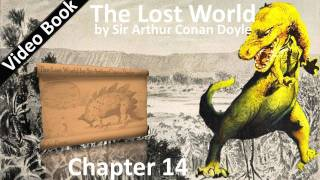 Chapter 14 - The Lost World by Sir Arthur Conan Doyle - Those Were The Real Conquests(, 2011-07-04T02:15:43.000Z)