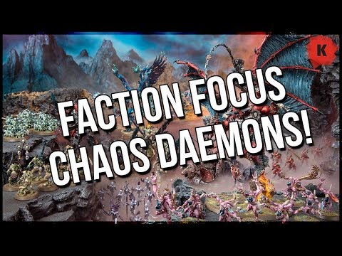 Faction Focus: Chaos Daemons Is HERE! Get Ready For Codex: Chaos Daemons In 2018!