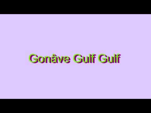 How to Pronounce Gonâve Gulf Gulf