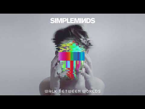 Simple Minds - Walk Between Worlds (Official Audio)