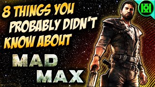 8 THINGS YOU PROBABLY DIDN'T KNOW ABOUT MAD MAX (GAME)  (SECRETS, EASTER EGGS, TRIVIA)