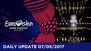 Eurovision Song Contest - Daily Update 7 May 2017