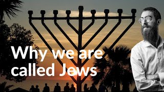 Why we are called Jews