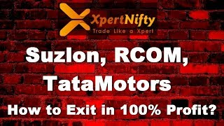 Suzlon, RCOM, TataMotors. How to Exit in 100% Profit?