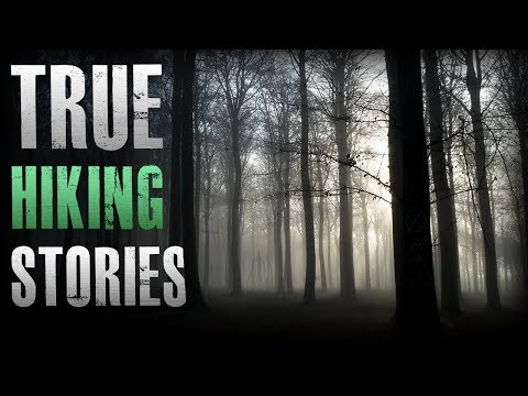 7 True Scary Hiking / Backpacking Horror Stories (Vol. 3)