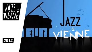 Jazz à Vienne 2014 - Best of