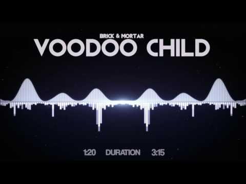 Brick + Mortar - Voodoo Child