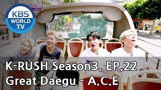 Great Daegu - A.C.E [KBS World Idol Show K-RUSH3 / ENG,CHN / 2018.08.10]