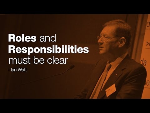 Roles and responsibilities must be clear - Dr Ian Watt AO