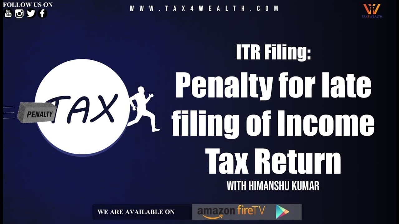 ITR filing : Penalty for late filing of Income Tax Return