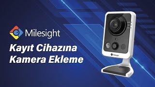 Milesight Kayıt Cihazına Kamera Ekleme Web interface