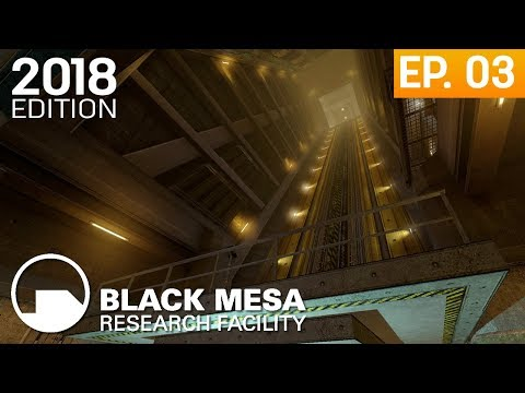 Black Mesa 2018 Edition - Episodio 3: Unforeseen Consequences