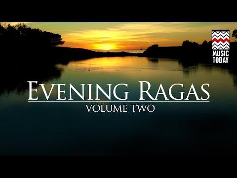 Evening Ragas   Volume 2   Audio Jukebox   Vocal and Instrumental   Various Artists