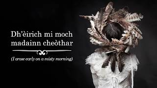 Julie Fowlis - Dh?èirich mi moch madainn cheòthar (I arose early on a misty morning)