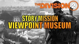 Download lagu The Division 2 | Viewpoint Museum | Story Mission
