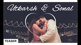 Our Wedding Teaser || Utkarsh Sonal || The Motormouth Couple