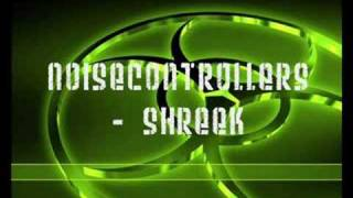 Noisecontrollers - Shreek