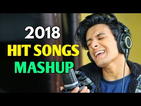 Hit Songs Mashup 2018 (Mashup by Aksh Baghla)