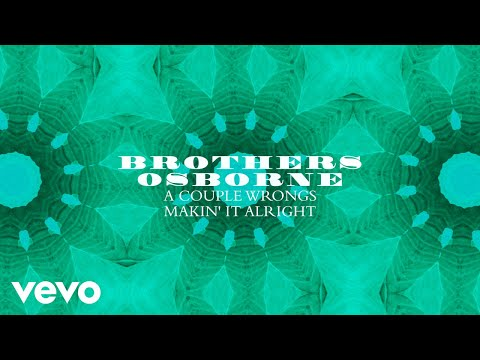 Brothers Osborne - A Couple Wrongs Makin' It Alright (Official Audio)
