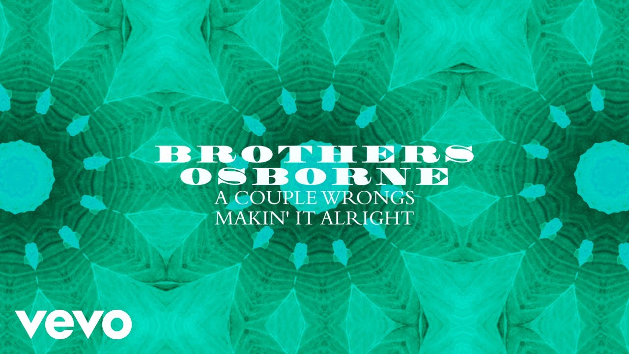 brothers-osborne-a-couple-wrongs-makin-it-alright-official-audio-brothersosbornevevo