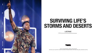 Lecrae —  Surviving Life's Storms and Deserts