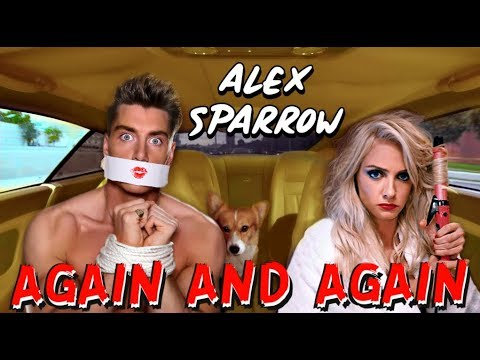 Alex Sparrow  AGAIN AND AGAIN  VIDEO  PRANKSTERS COUPLE