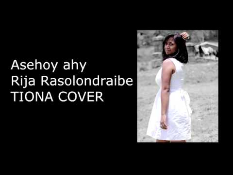 Asehoy ahy: Rija Rasolondraibe TIONA COVER