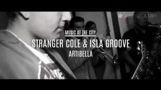 "MUSIC AT THE CITY - Stranger Cole & Isla Groove / ""Artibella"""