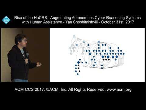 ACM CCS 2017 - Rise of the HaCRS - Augmenting Atonomous Cyber Reasoning [...] - Yan Shoshitaishvili