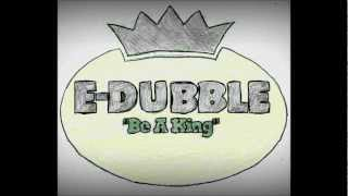 Be A King - e-dubble (Clean Version)