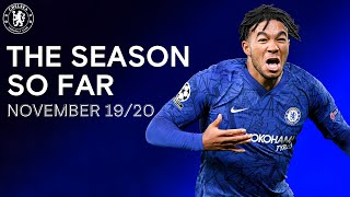 The Chelsea Season So Far | November 19/20