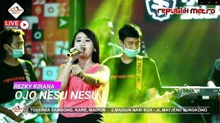 OJO NESU NESU - RESKY KIRANA [REPUBLIK METRO MUSIC PACMANTV OFFICIAL SEASON 7]