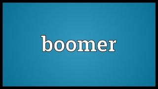 Boomer Meaning