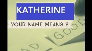 Know Anyone By their Name  - Katherine - Name Meaning-Names-First Name ✴