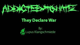 Addicted To Hate - They Declare War (First Promo)