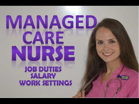 Managed Care Nurse (CMCN) Salary, Job Duties, Educational Requirements, & Certification