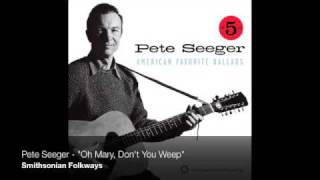 "Pete Seeger - ""Oh Mary, Don"