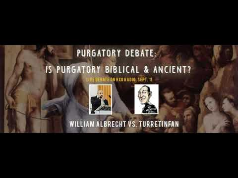 Is Purgatory Biblical & Ancient Debate: Albrecht vs. Turretinfan 2018