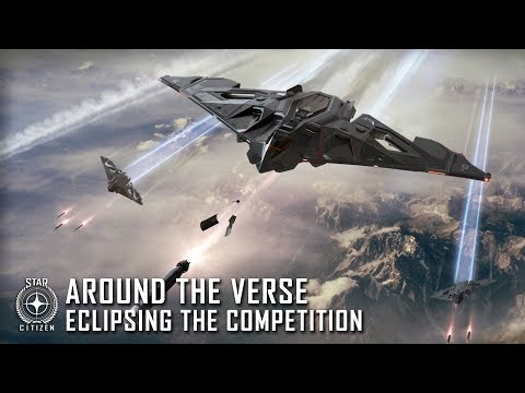 Star Citizen: Around the Verse - Eclipsing the Competition