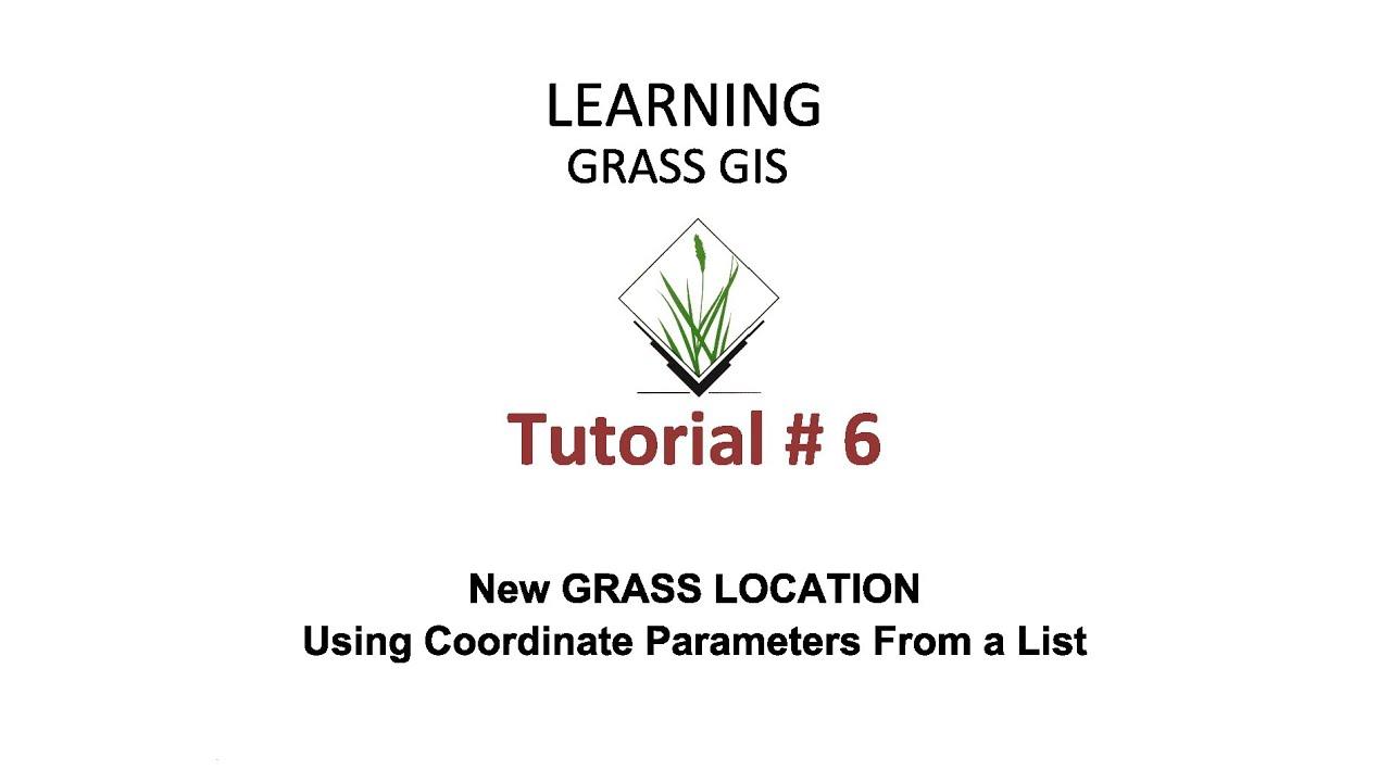GRASS GIS Tutorials - Tutorial 6 - New GRASS LOCATION Using Coordinate  Parameters From a List