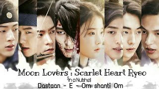 Download Video Moon Lovers Scarlet Heart Ryeo : In a Nutshell || Dastaan-E-Om shanti Om || Korean Hindi Mix MP3 3GP MP4