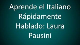 Italiano - Lee y Escucha a Laura Pausini (Lección 63)