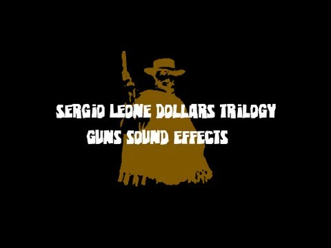 ''Dollars Trilogy'' Gun Sound Effects