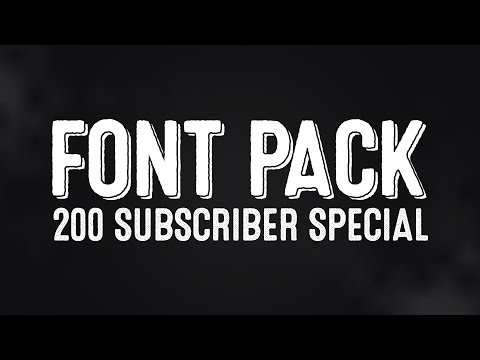 200 Subscriber Special | Font Pack Giveaway