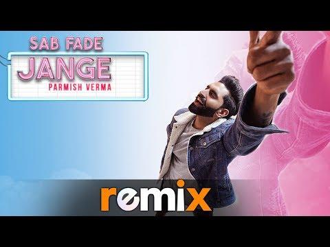 Sab Fade Jange (Audio Remix) | Parmish Verma | DJ Harsh Sharma & Sunix Thakor | New Remix Songs 2019 Mp3