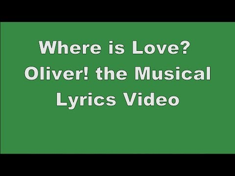 Where is Love? | Oliver! the Musical | Lyrics Video