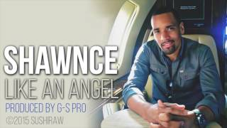 Shawnce - Like an angel   [Official Audio]