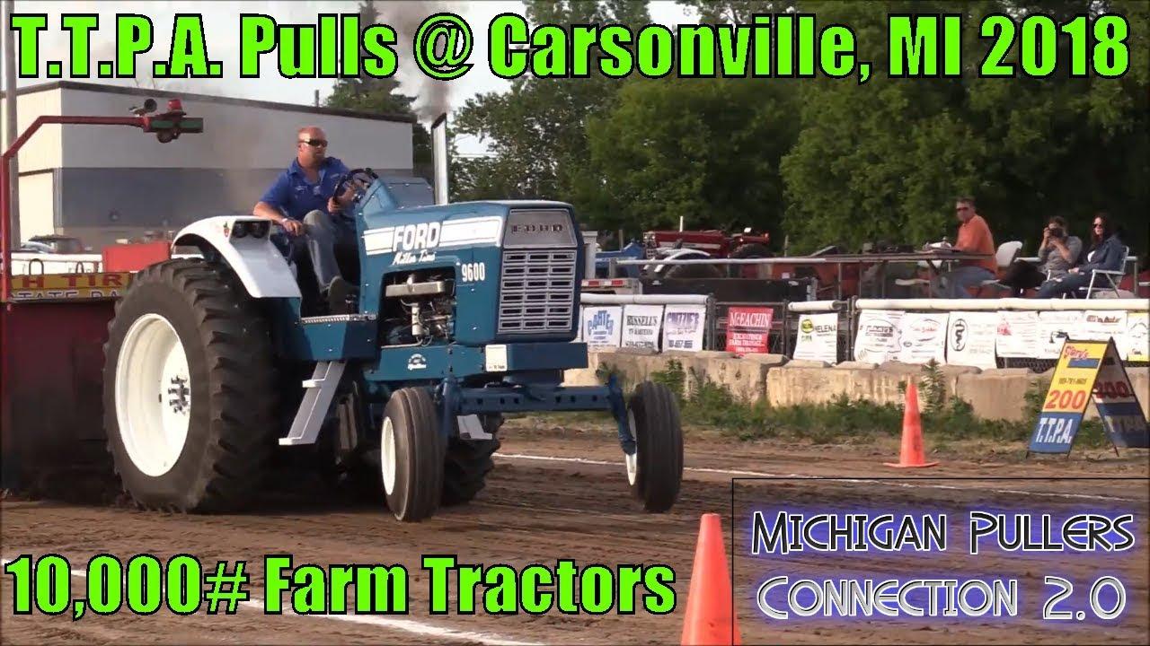 10,000lb Farm Tractors TTPA Pulls At Carsonville, Michigan 6-15-2018